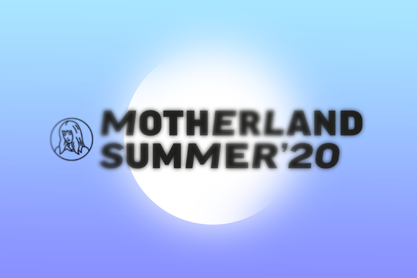 Motherland Summer